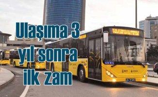İstanbul'da toplu taşıma ücretlerine zam geldi