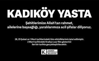 Kadıköy Yasta; Tüm etkinlikler iptal edildi