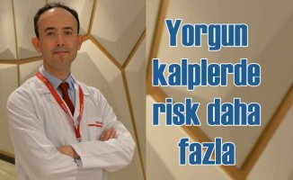Kalp yetersizliğinde risk faktörlerine dikkat!