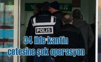 Kantin çetesine 34 ilde operasyon, 168 gözaltı var