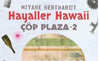 Kitap | Hayaller Hawaii Çöp Plaza -2 | Miyase Sertbarut