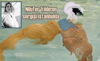 Nilüfer Yıldırım eserleriyle yeniden İstanbul sergisinde