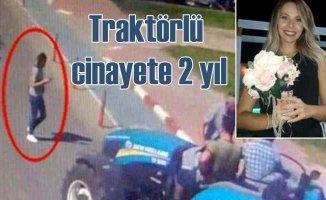 Sezen Zambak'ın ölümü   Traktörlü sürücüye 2 yıl hapis