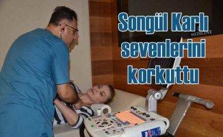 Songül Karlı rahatsızlandı, hastaneye kaldırıldı