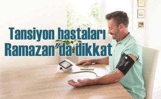 Tansiyon hastalarına ramazan ayı önerileri