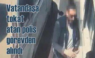 Vatandaşa tokat atan polis memuru görevden alındı