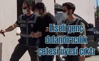 Dolandırıcılık çetesinin en küçük üyesi lise öğrencisi yakalandı