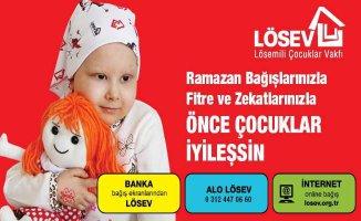 LÖSEV | Ramazan bağışları, fitre ve zekatlarla önce çocuklar iyileşsin