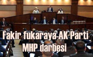 Sosyal yardımlar AK Parti ve MHP oylarıyla durduruldu