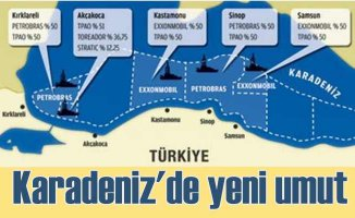 Karadeniz'de doğalgaz ve petrol için yeniden umutlandık
