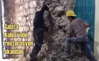 Galata Kulesi'nde restorasyon skandalı