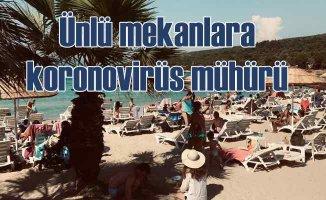 Ünlü eğlence mekanlarına koronavirüs mühürü
