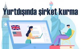 Yurtdışında şirket nasıl kurulur? | Dijitalden yurtdışında şirket kurma dönemi