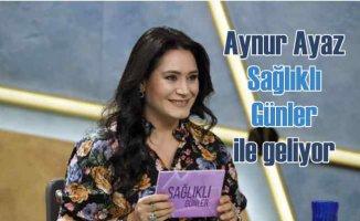 Aynur Ayaz, TRT'de 'Sağlıklı Günler' ile geliyor