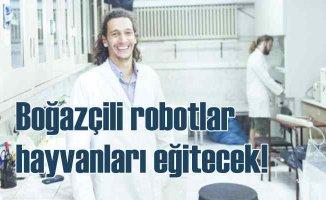 Boğaziçi Üniversitesi robotları hayvanları eğitecek