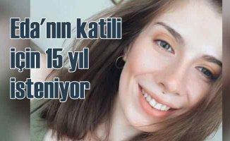 Eda Müdüroğlu'nu katleden sürücü için jet iddianame