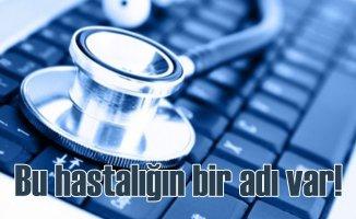 İnternetten hastalık arama hastalığı |Siberkondri