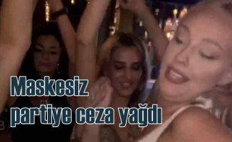 Maskesiz partiye koronavirüs cezası yağdı