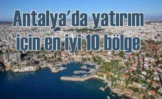 Antalya'da emlak yatırımında dikkat çeken 10 bölge