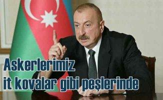 #Azerbaycan Cumhurbaşkanı Aliyev | İti kovalar gibi kovaladık onları