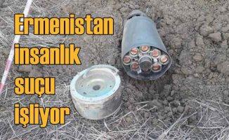 Ermenistan savaş suçu işliyor | Misket bombasından sonra...