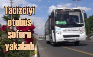 Otobüste tacizciyi, halk otobüsü sürücüsü polise teslim etti