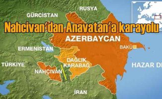 Azerbaycan ile Nahcıvan arasında kara yolu kuruluyor