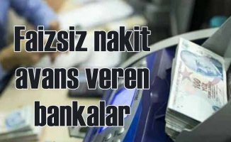 Faizsiz Nakit Avans Veren Bankalar