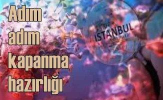 İstanbul'da korana önlemleri yoğunlaşıyor | Adım adım kapanma