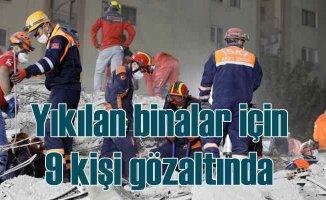 İzmir depremi | Yıkılan binalara jet soruşturma | 9 gözaltı