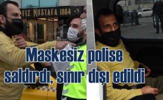 Maskesiz turist polise saldırdı, başını duvara vurdu
