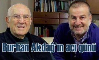 Burhan Akdağ'ın babası Hüseyin Akdağ vefat etti