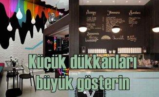 Küçük Dükkânı Büyük Gösterecek Dekorasyon Önerileri