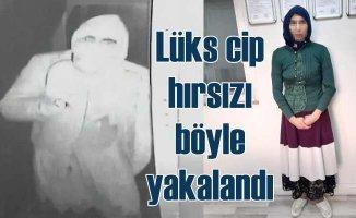 Lüks cip hırsızı, kadın kılığında yakalandı