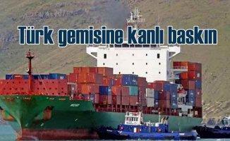 Türk gemisine kanlı baskın | Fidyeciler 15 kişiyi kaçırdı
