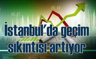 İstanbullu'nun yüzde 57'si geçinecek kadar para kazanamıyor