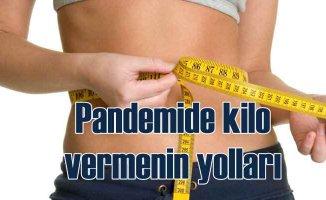 Pandemide kilo veremiyorsanız   Metabolizmayı hızlandıran 8 öneri