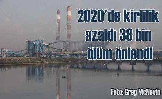 Fosil yakıt kullanımı azaldı, 38 bin hayat kurtuldu