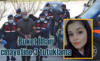 Buket İlhan cinayeti | Baba ve oğlu tutuklandı