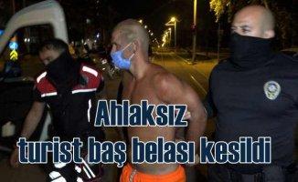 Ahlaksız turist Antalya'da baş belası kesildi