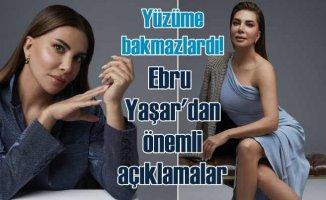 Ebru Yaşar'dan estetik itirafı | Şimdi kimse yüzüme bakmazdı