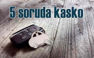 Kasko sigortası hakkında merak edilen 5 soru