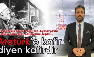 BTP | Atatürk'e Kafir Diyen Kafirdir