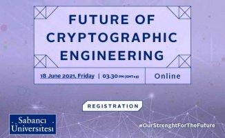 Kriptografi Mühendisliğinin Geleceği Sabancı Üniversitesi'nde tartışılacak