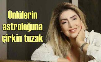 Astrolog Arzum Koyuncu'ya çirkin tuzak
