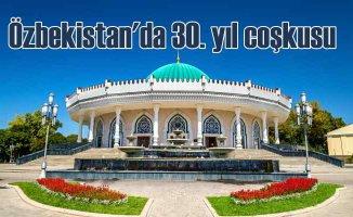Özbekistan'ın Bağımsızlığının 30'uncu Yılını Kutluyor