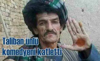 Taliban, Afganistanlı komedyeni öldürdü
