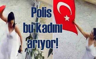Türk bayrağını indiren kadın | Polis o kadını arıyor