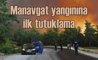 Manavgat orman yangınında bir kundakçı tutuklandı