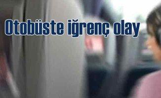 Otobüste iğrenç olay | Tacizci tutuklandı